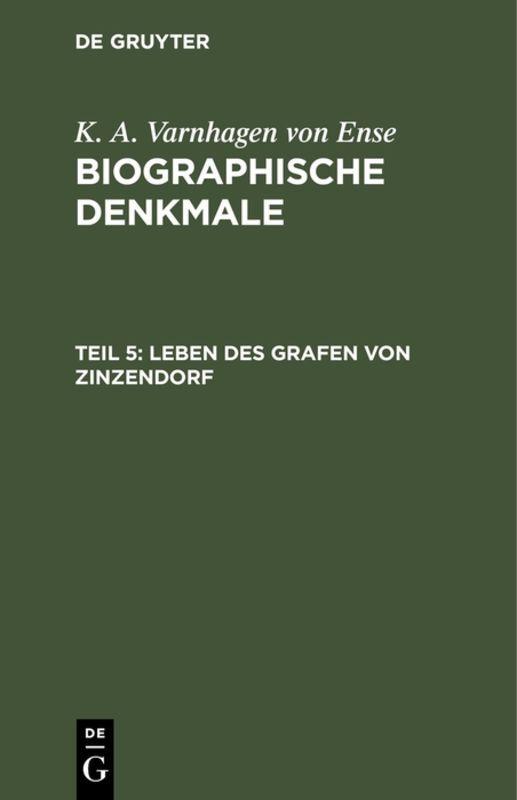 Cover-Bild K. A. Varnhagen von Ense: Biographische Denkmale / Leben des Grafen von Zinzendorf
