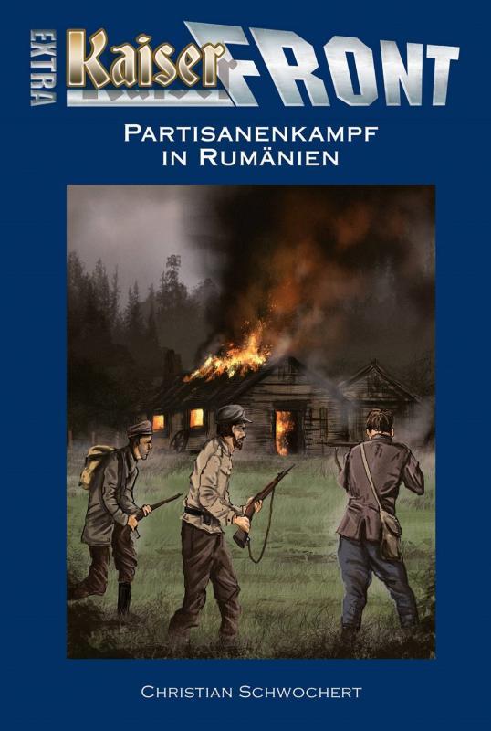Cover-Bild KAISERFRONT Extra, Band 7: Partisanenkampf in Rumänien