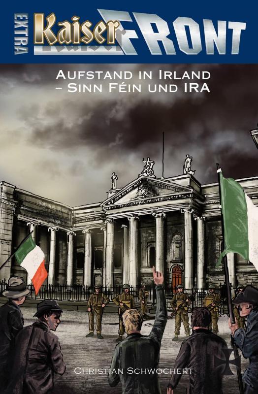 Cover-Bild KAISERFRONT Extra, Band 8: Aufstand in Irland – Sinn Féin und IRA
