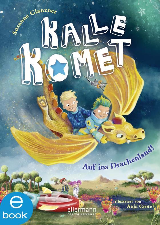 Cover-Bild Kalle Komet. Auf ins Drachenland!