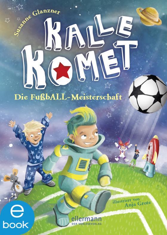 Cover-Bild Kalle Komet. Die FußbALL-Meisterschaft