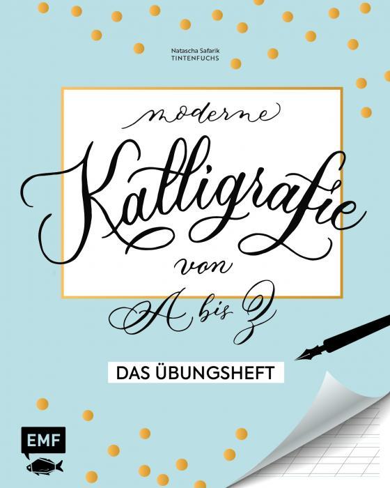 Cover-Bild Kalligrafie von A bis Z – Das Übungsheft