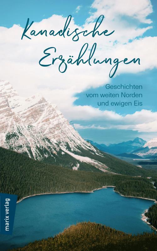 Cover-Bild Kanadische Erzählungen: Geschichten vom weiten Norden und ewigen Eis