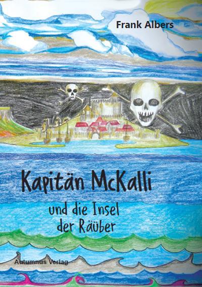 Cover-Bild Kapitän McKalli und die Insel der Räuber
