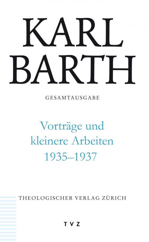 Cover-Bild Karl Barth Gesamtausgabe / Vorträge und kleinere Arbeiten 1935–1937