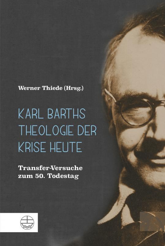 Cover-Bild Karl Barths Theologie der Krise heute