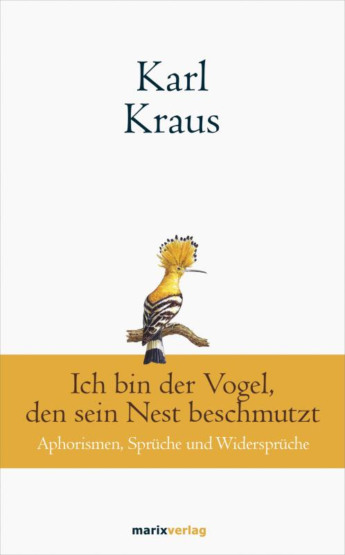 Cover-Bild Karl Kraus: Ich bin der Vogel, den sein Nest beschmutzt