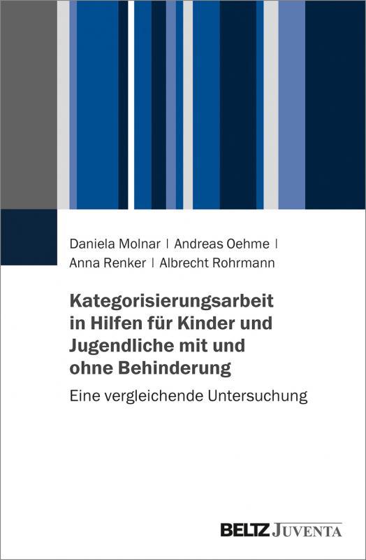 Cover-Bild Kategorisierungsarbeit in Hilfen für Kinder und Jugendliche mit und ohne Behinderung