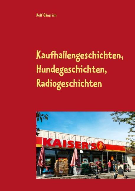 Cover-Bild Kaufhallengeschichten, Hundegeschichten, Radiogeschichten