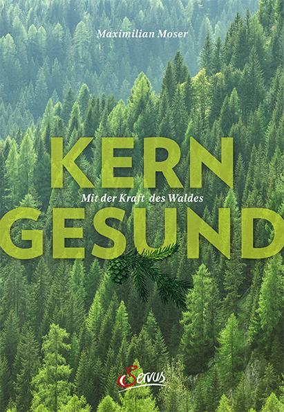 Cover-Bild Kerngesund mit der Kraft des Waldes