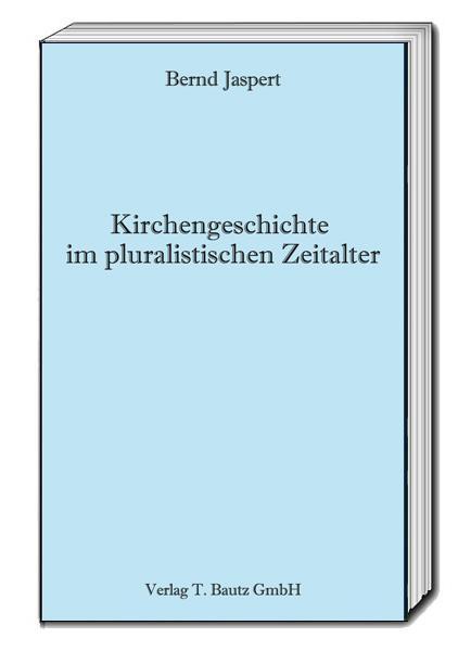 Cover-Bild Kirchengeschichte im pluralistischen Zeitalter