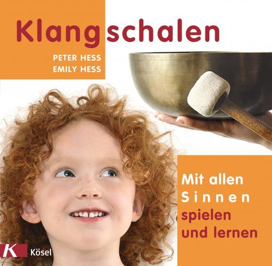 Cover-Bild Klangschalen - mit allen Sinnen spielen und lernen