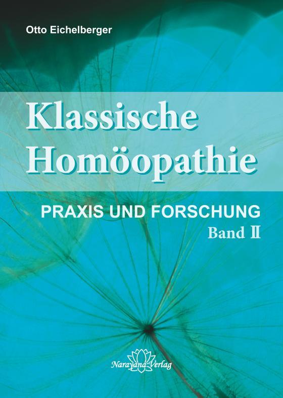 Cover-Bild Klassische Homöopathie-Praxis und Forschung - Band 2