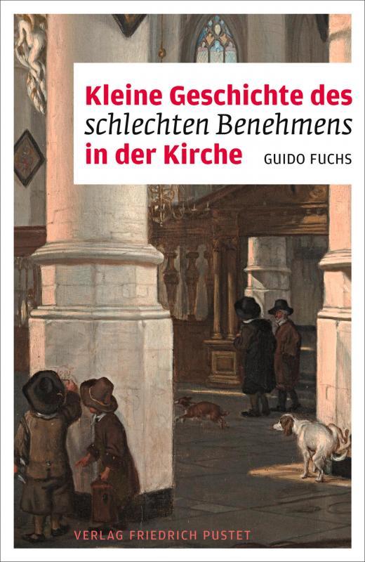 Cover-Bild Kleine Geschichte des schlechten Benehmens in der Kirche