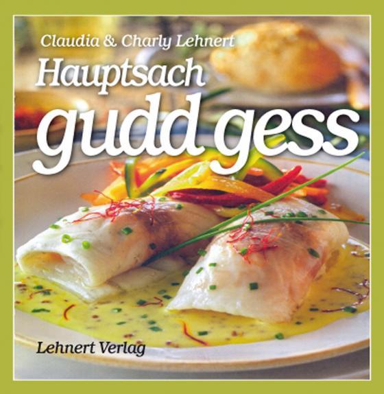 Cover-Bild Kleine Saarland Reihe / Hauptsach - gudd gess - Neuauflage 2021