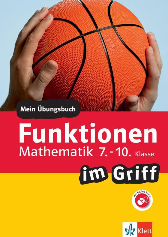 Cover-Bild Klett Funktionen im Griff Mathematik 7.-10. Klasse