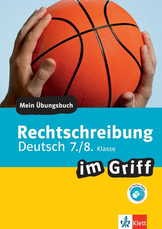 Cover-Bild Klett Rechtschreibung im Griff Deutsch 7./8. Klasse
