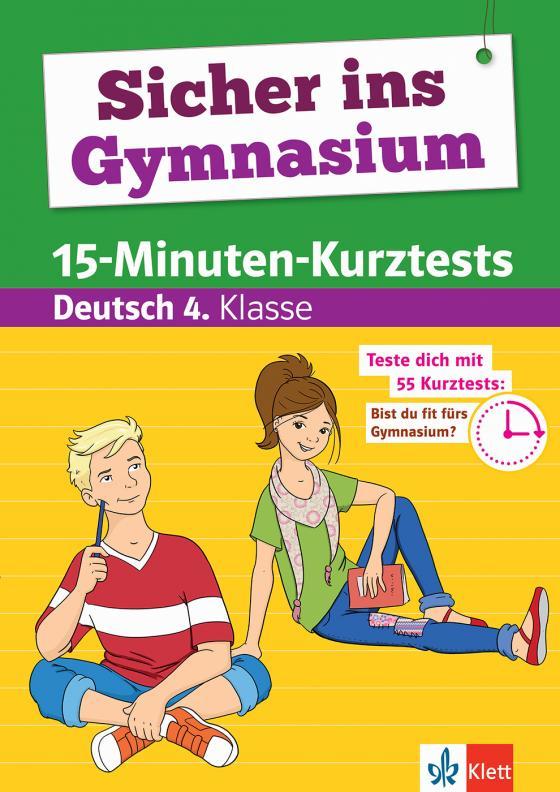 Cover-Bild Klett Sicher ins Gymnasium 15-Minuten-Kurztests Deutsch 4. Klasse
