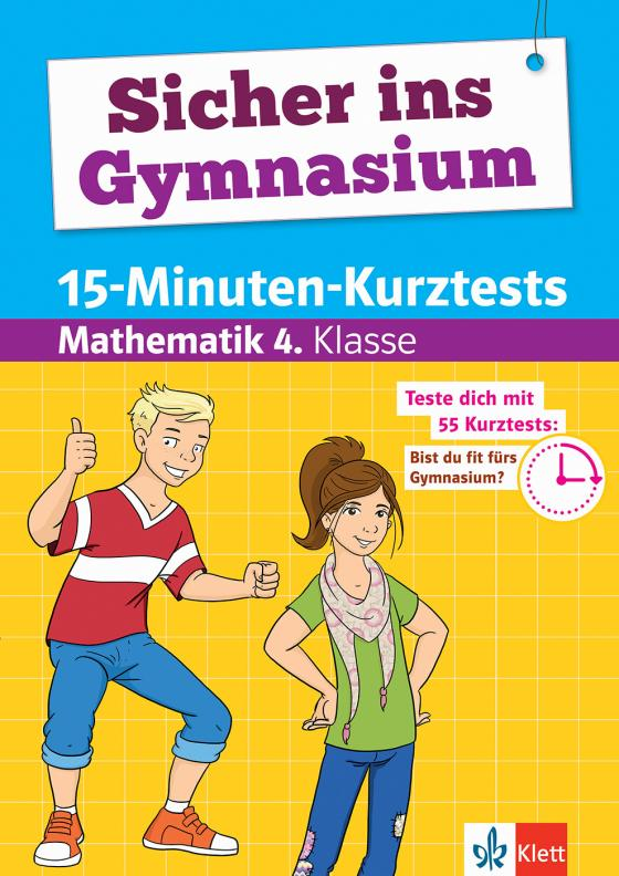 Cover-Bild Klett Sicher ins Gymnasium 15-Minuten-Kurztests Mathematik 4. Klasse