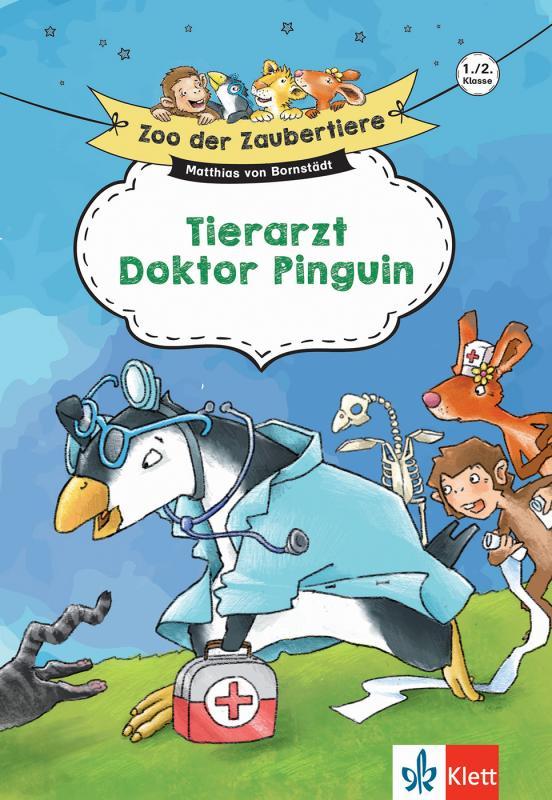 Cover-Bild Klett Zoo der Zaubertiere Tierarzt Doktor Pinguin 1./2. Klasse