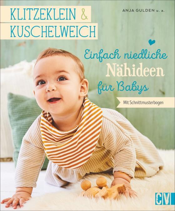 Cover-Bild klitzeklein & kuschelweich – Einfach niedliche Nähideen für Babys