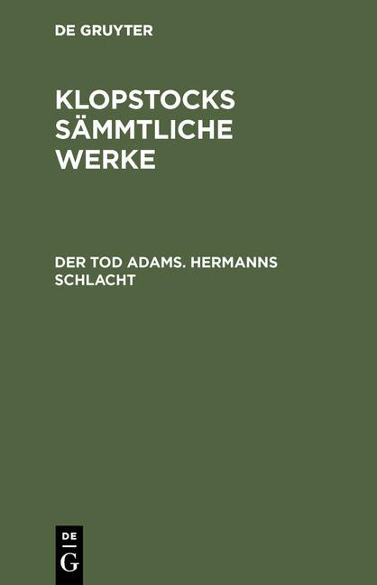 Cover-Bild Klopstocks sämmtliche Werke / Der Tod Adams. Hermanns Schlacht