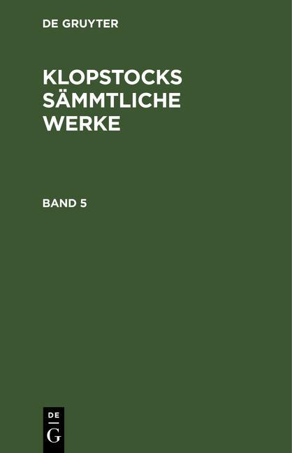 Cover-Bild Klopstocks sämmtliche Werke / Klopstocks sämmtliche Werke. Band 5