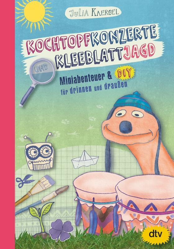 Cover-Bild Kochtopfkonzerte und Kleeblattjagd – Miniabenteuer und DIY für drinnen und draußen
