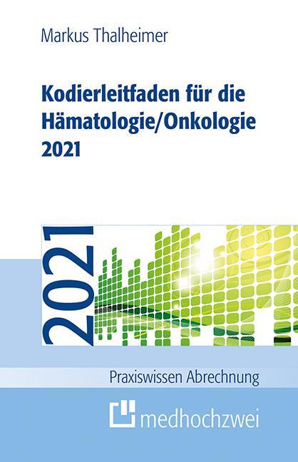 Cover-Bild Kodierleitfaden für die Hämatologie/Onkologie 2021