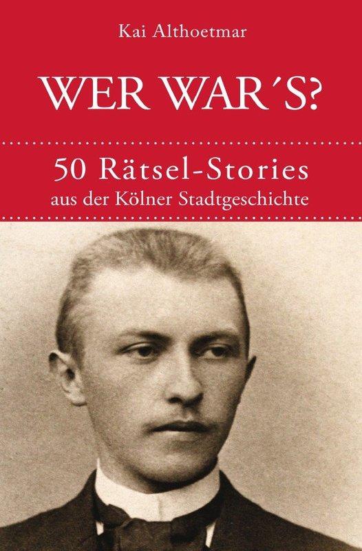 Cover-Bild Köln-Rätsel / Wer war's?