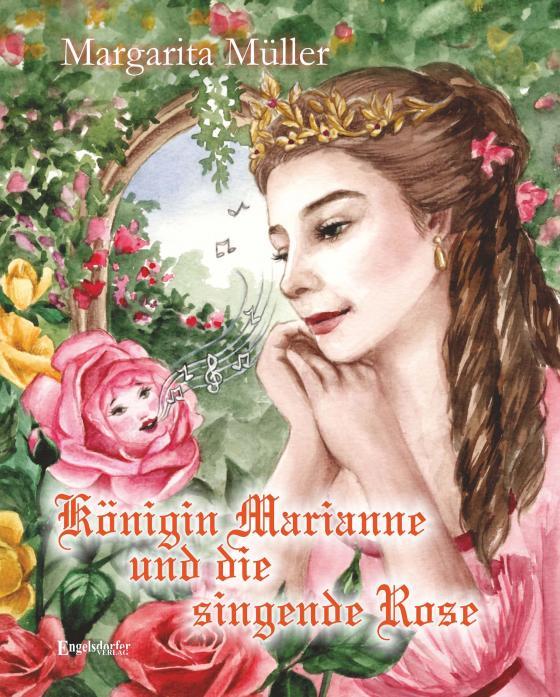 Cover-Bild Königin Marianne und die singende Rose