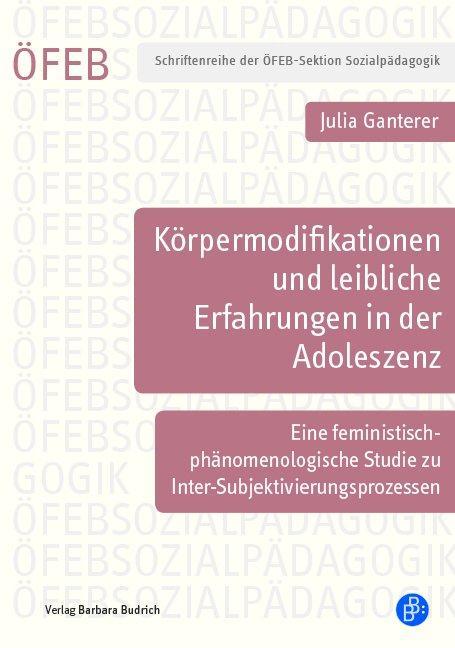 Cover-Bild Körpermodifikationen und leibliche Erfahrungen in der Adoleszenz