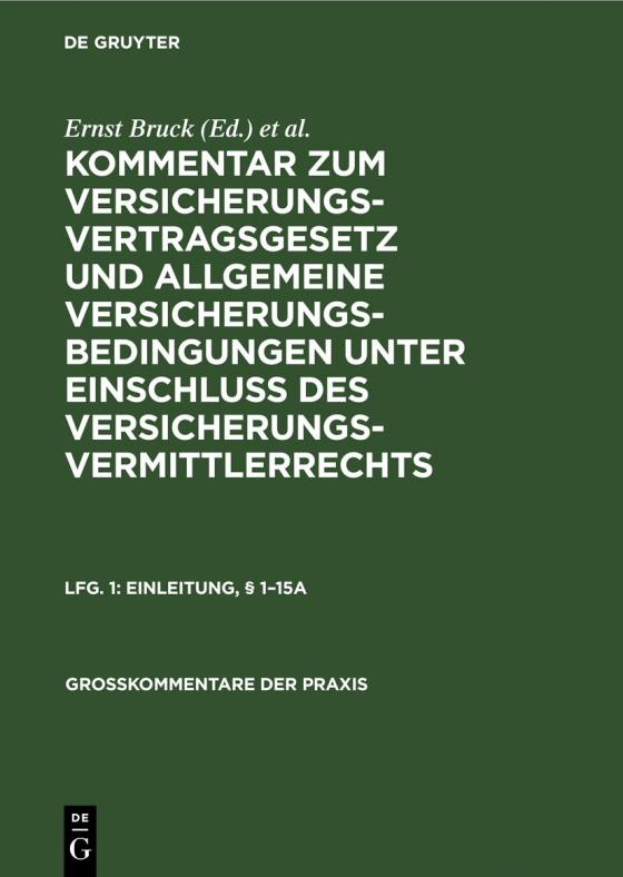 Cover-Bild Kommentar zum Versicherungsvertragsgesetz und Allgemeine Versicherungsbedingungen... / Einleitung, § 1–15a