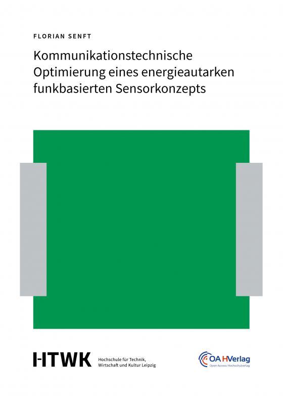 Cover-Bild Kommunikationstechnische Optimierung eines energieautarken funkbasierten Sensorkonzepts