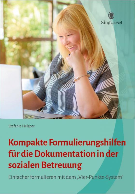 Cover-Bild Kompakte Formulierungshilfen für die Dokumentation in der sozialen Betreuung