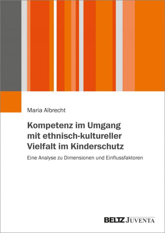 Cover-Bild Kompetenz im Umgang mit ethnisch-kultureller Vielfalt im Kinderschutz