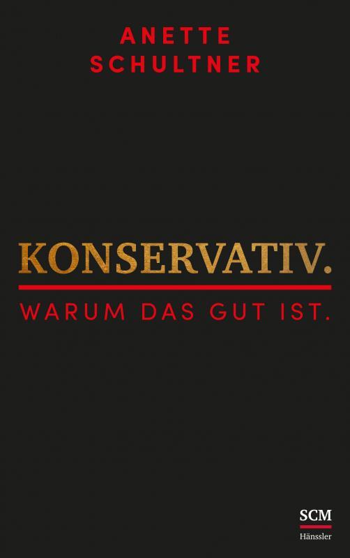 Cover-Bild Konservativ. Warum das gut ist.
