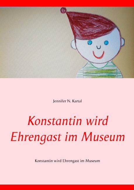 Cover-Bild Konstantin wird Ehrengast im Museum