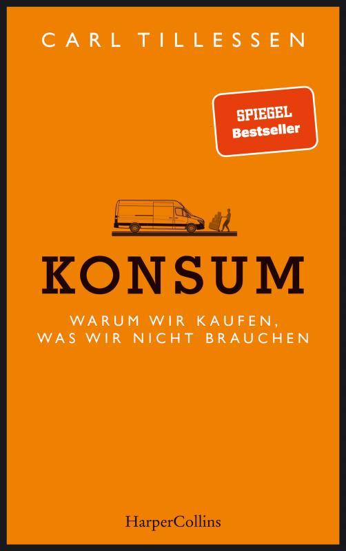 Cover-Bild Konsum - Warum wir kaufen, was wir nicht brauchen