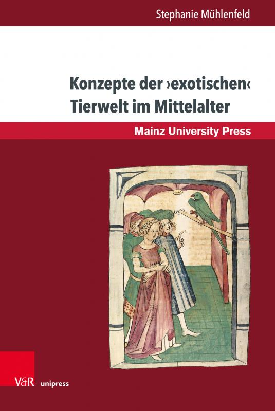 Cover-Bild Konzepte der ›exotischen‹ Tierwelt im Mittelalter