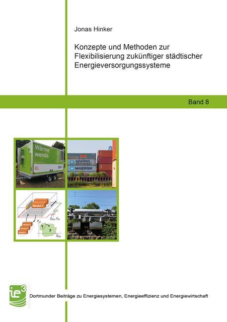 Cover-Bild Konzepte und Methoden zur Flexibilisierung zukünftiger städtischer Energieversorgungssysteme
