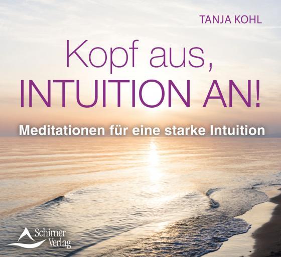 Cover-Bild Kopf aus, Intuition an!