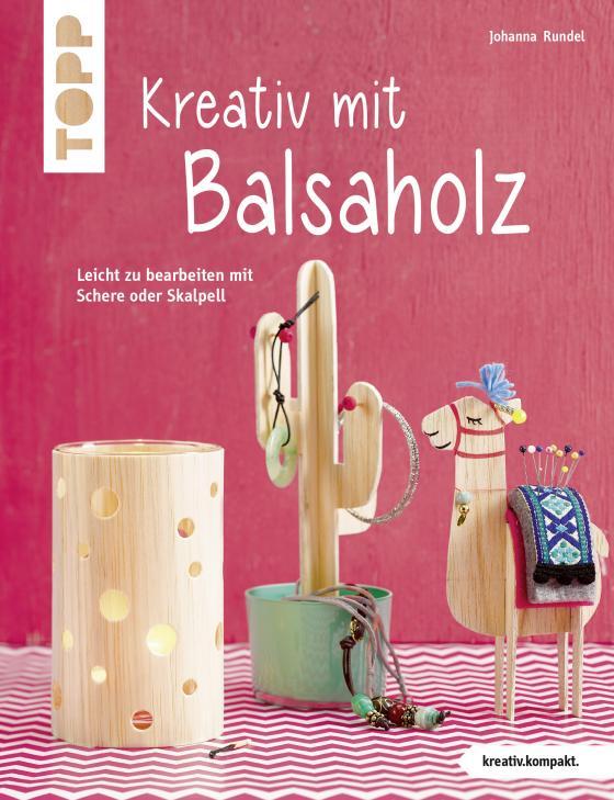 Cover-Bild Kreativ mit Balsaholz (kreativ.kompakt)