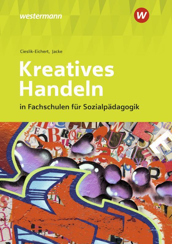 Cover-Bild Kreatives Handeln in Fachschulen für Sozialpädagogik