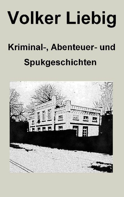 Cover-Bild Kriminal-, Abenteuer- und Spukgeschichten