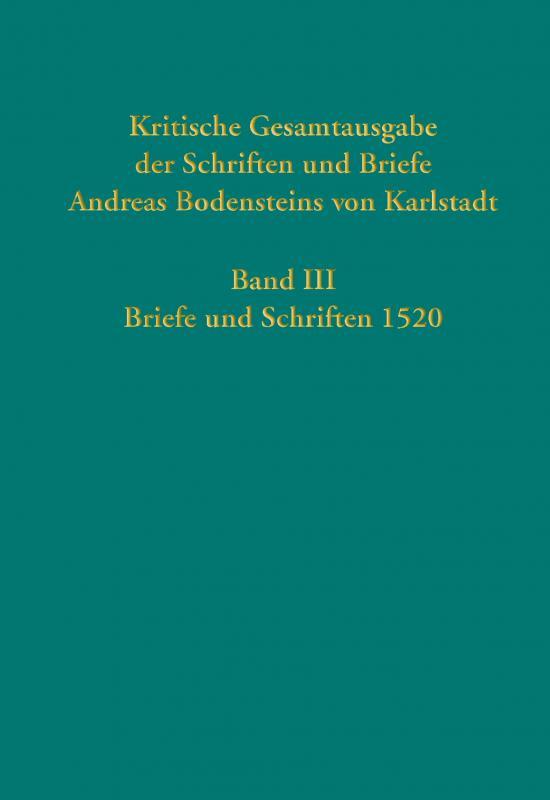 Cover-Bild Kritische Gesamtausgabe der Schriften und Briefe Andreas Bodensteins von Karlstadt