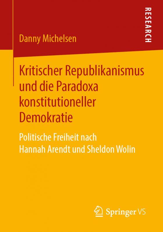 Cover-Bild Kritischer Republikanismus und die Paradoxa konstitutioneller Demokratie