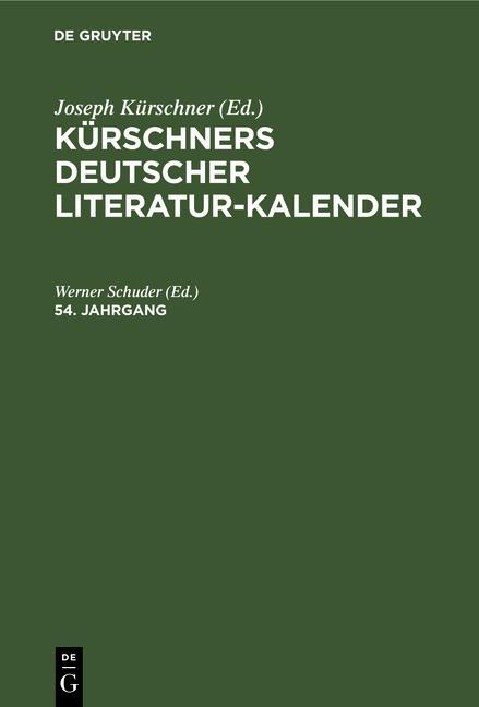 Cover-Bild Kürschners Deutscher Literatur-Kalender / Kürschners Deutscher Literatur-Kalender. 54. Jahrgang