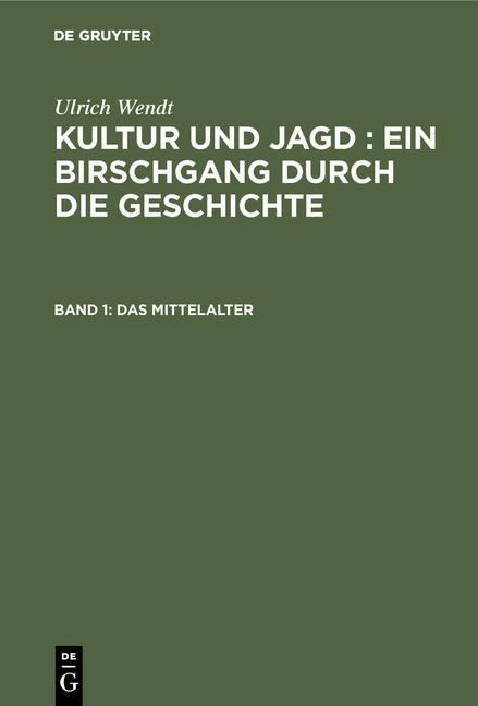 Cover-Bild Kultur und Jagd : ein Birschgang durch die Geschichte / Das Mittelalter