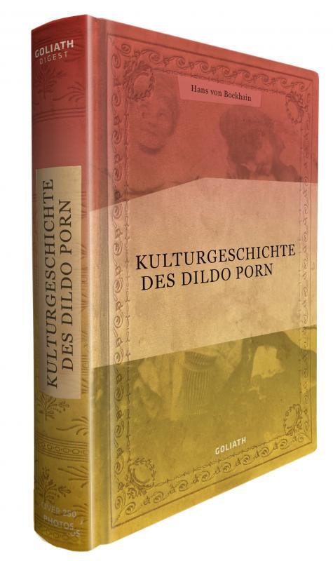 Cover-Bild Kulturgeschichte des Dildo Porn in Bildern